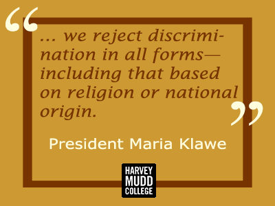 Harvey Mudd College rejects discrimination in all forms—including that based on religion or national origin.