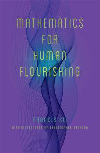 Cover of Francis Su's book, Mathematics for Human Flourishing