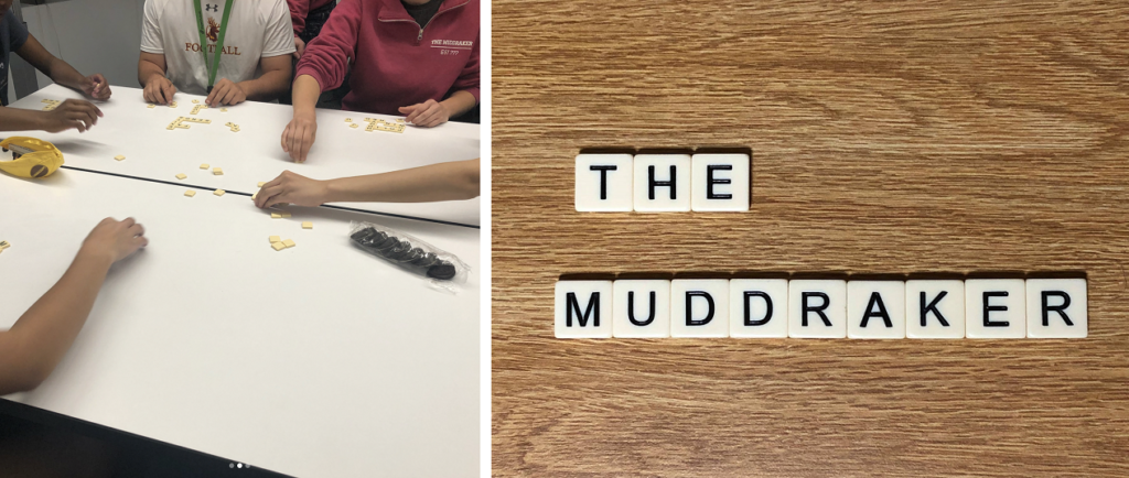 "LEFT: Many students around a table reaching toward game tiles in the center. A sleeve of oreos is located on one side of the table. RIGHT: Game tiles spelling ""The Muddraker"" in two lines sit on a desk"