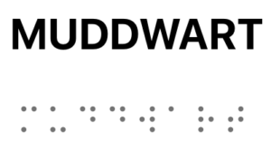 "The words ""MUDD WART"" with a braille translation underneath"