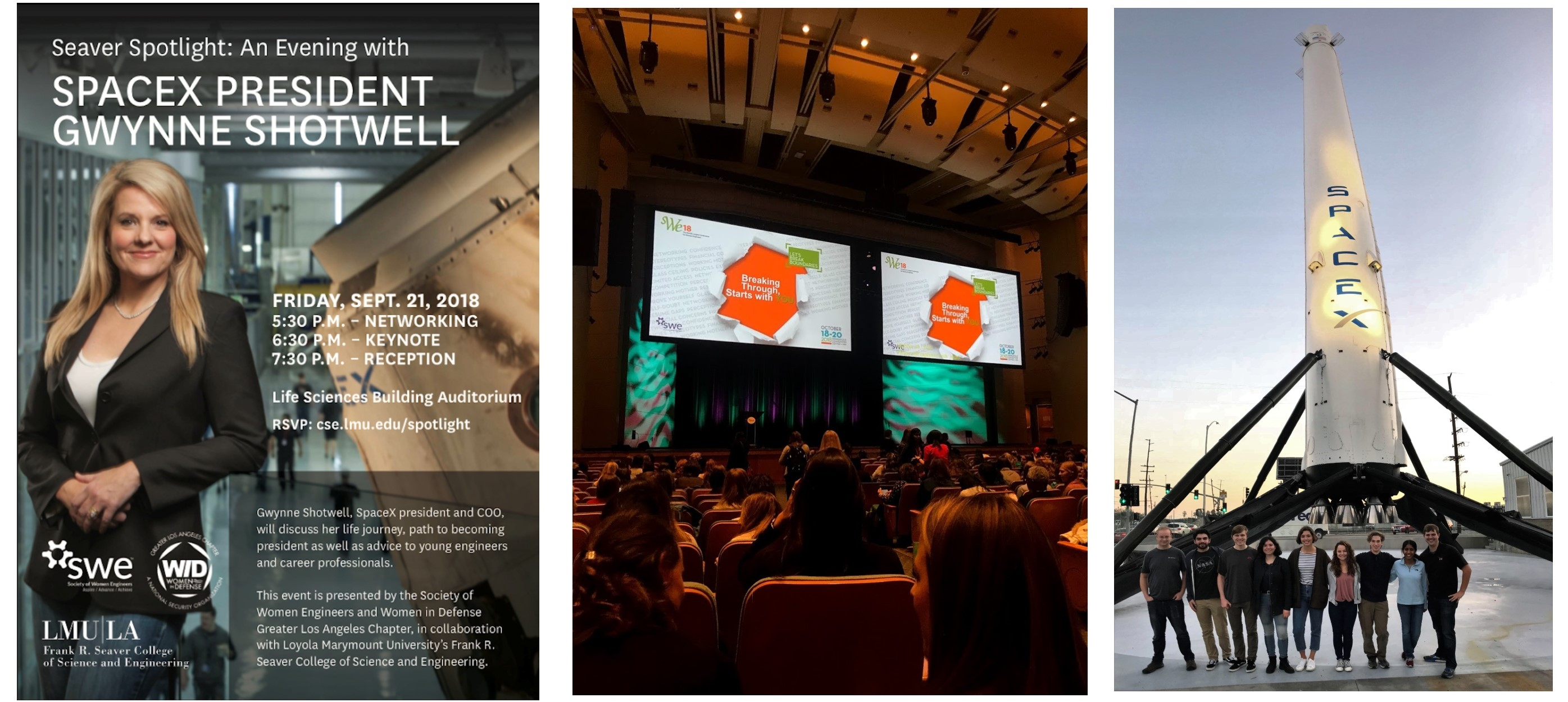 The left photo is a flyer advertising a talk hosted at the Loyola Marymount University given by the President of SpaceX Gynne Shotwell with details for the event. The middle photo is a picture of a stage in an auditorium at the SWE conference. The right photo is 7 current Mudd students posing with 2 Mudd alumni who work at SpaceX in front of a rocket outside of the SpaceX facilities in Hawthorne.