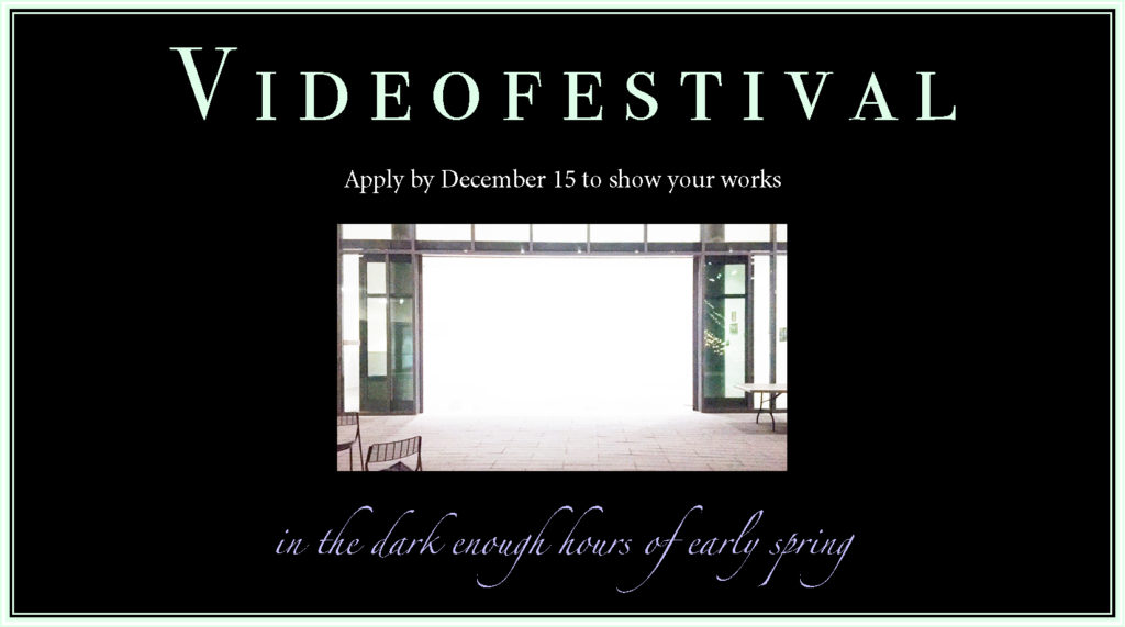 Image with text: Videofestival. Apply by December 15 to show your works. in the dark enough hours of early spring.