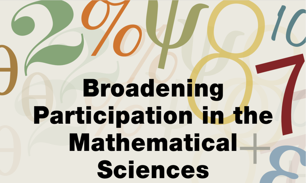 Broadening Participation in the Mathematical Sciences