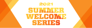 Register for summer welcome series