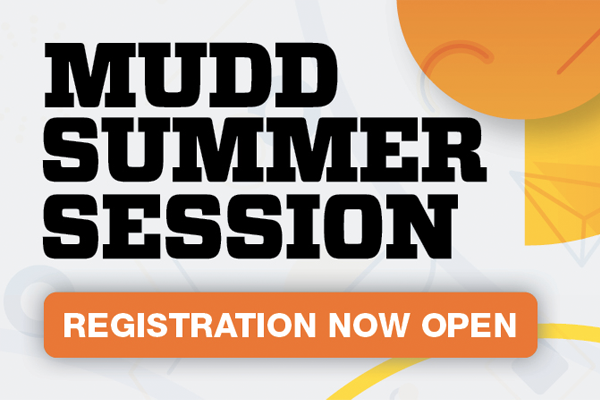 Registration now open for Mudd Summer Session